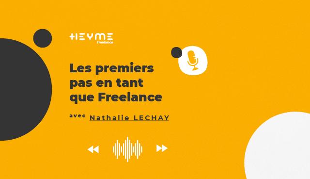 « Les premiers pas en tant que Freelance » avec Nathalie LECHAY - Heyme